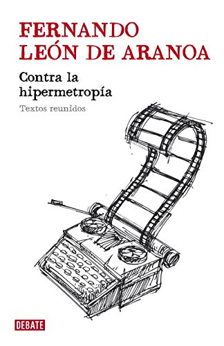 Contra la hipermetropía: León de Aranoa,Fernando