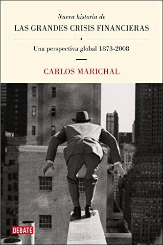 Nueva historia de las grandes crisis financieras / New History of the Big Financial Crisis: Una ...