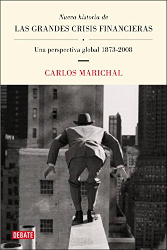 Nueva historia de las grandes crisis financieras / New History of the Big Financial Crisis: ...
