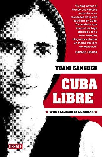 9788483069066: Cuba libre / Free Cuba: Vivir y escribir en La Habana / Living and Writing in Havana