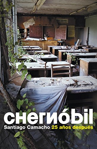 9788483069103: Chernobil / Chernobyl: 25 años después / 25 Years After (Spanish Edition)