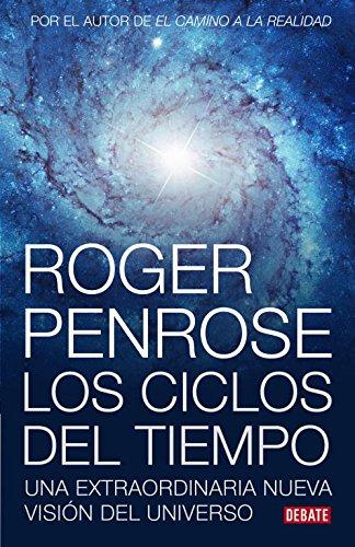 9788483069226: Ciclos del tiempo: Una extraordinaria nueva visión del universo (DEBATE)