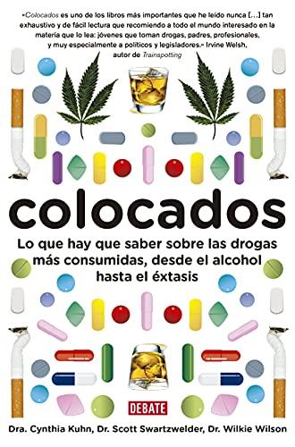 9788483069400: Colocados / Buzzed: Lo que hay que saber sobre las drogas mas consumidas, desde el alcohol hasta el extasis / The Straight Facts About the Most Used and Abused Drugs from Alcohol to Extasy