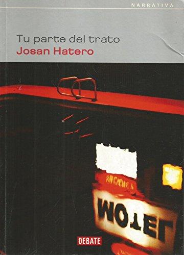 Tu Parte Del Trato -- Primera Edicion -- First 1st Edition: Hatero, Josan