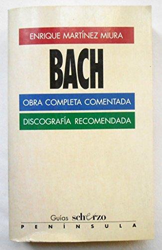 9788483070345: Bach. Obra completa (GUIAS SCHERZO)