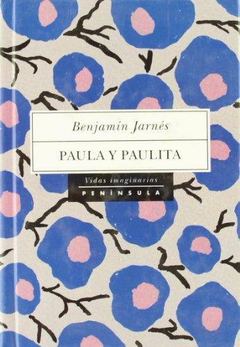 9788483070437: Paula y Paulita: Novela (Spanish Edition)