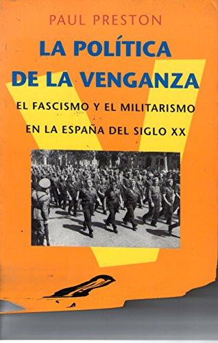 9788483070758: La política de la venganza: El franquismo y el militarismo en España (HISTORIA, CIENCIA Y SOCIEDAD)