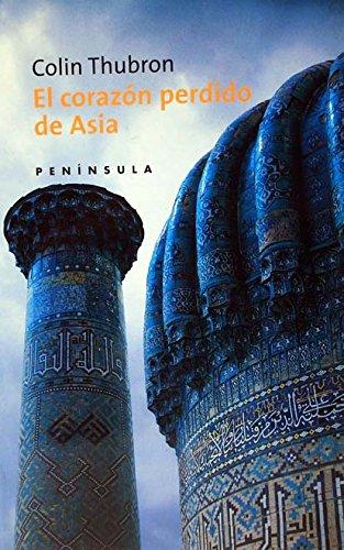 9788483071076: El corazón perdido de Asia (VIAJES)