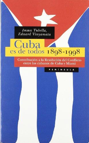 Cuba es de todos, 1898-1998: Contribucion a la resolucion del conflicto entre los cubanos de Cuba y...