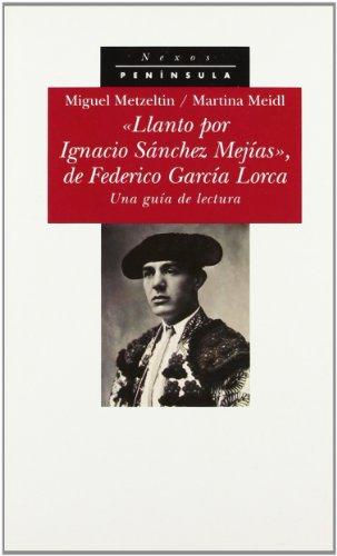 Llanto por Ignacio Sanchez Mejias, de Federico: Metzeltin, Michael