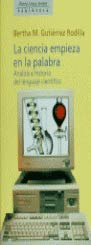 9788483071502: La ciencia empieza en la palabra: Análisis e historia del lenguaje científico (Historia, ciencia, sociedad) (Spanish Edition)