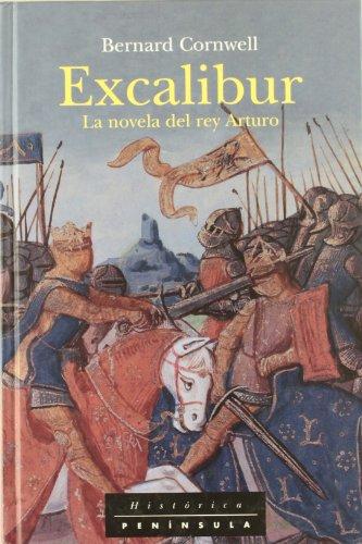 9788483071656: Excalibur: Novela del rey Arturo: Crónicas del señor de la Guerra, II (HISTORICA)
