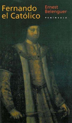 9788483071830: Fernando el Católico: Un monarca decisivo en las encrucijadas de su é (HISTORIA, CIENCIA Y SOCIEDAD)