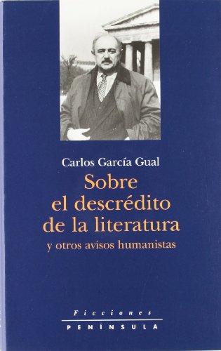 9788483071922: Sobre el descrédito de la literatura y otros avisos humanistas (Ficciones) (Spanish Edition)