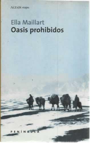9788483072288: Oasis prohibidos: De Pequín a Cachemira (VIAJES)