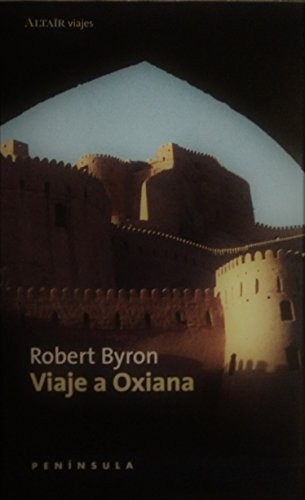 Viaje a Oxiana: Byron, Robert; Puigr?s Jaume, Antoni, (tr.)
