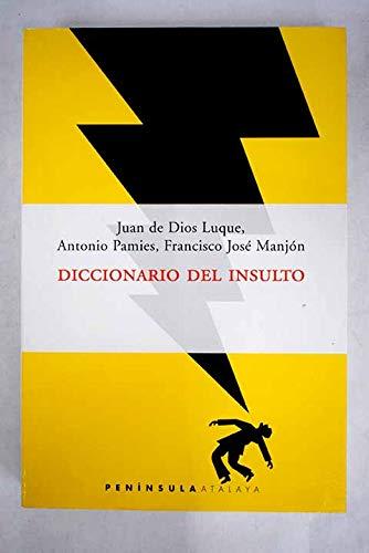 Diccionario Del Insulto/Dictionary of Insults (Atalaya (Barcelona,: Manjon, Francisco Jose,