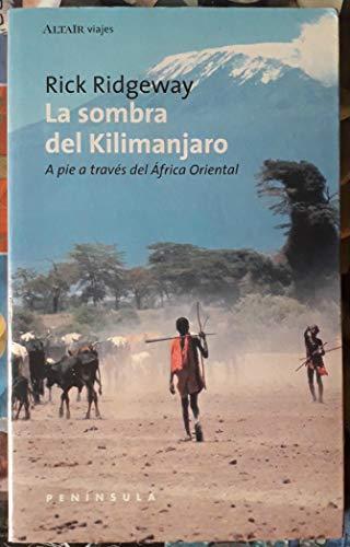 9788483072936: La sombra del Kilimanjaro (VIAJES)