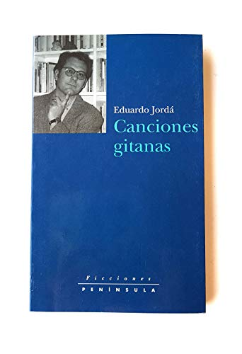 9788483072950: Canciones gitanas.: Diarios 1989-1992
