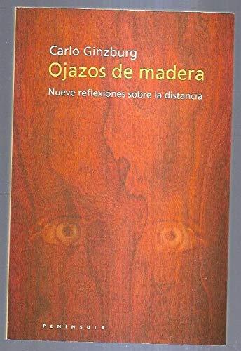 9788483072967: Ojazos de Madera - Nueve Reflexiones Sobre La Dist (Spanish Edition)