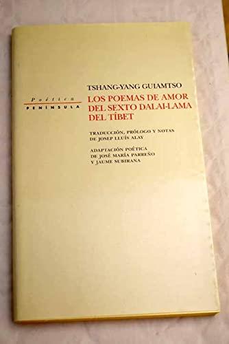Los poemas de amor del sexto Dalai-Lama del Tíbet: Guiamiso, Tsitang-Yang, Tshans-dbyans-rgya-mtso,...
