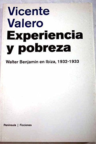 9788483073537: Experiencia y pobreza: Walter Benjamin en Ibiza.: 1932-1933 (FICCIONES)