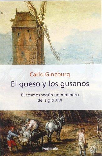 9788483073797: El queso y los gusanos: El cosmos según un molinero del siglo XVI (HISTORIA, CIENCIA Y SOCIEDAD)