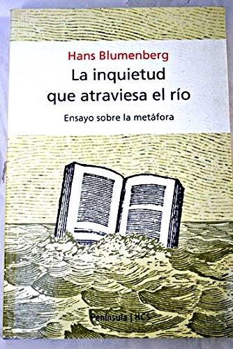 9788483073919: La inquietud que atraviesa el río:Un ensayo sobre la metáfora (HISTORIA, CIENCIA Y SOCIEDAD)