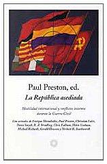 9788483074008: La República asediada: hostilidad internacional y conflictos internos durante la Guerra Civil