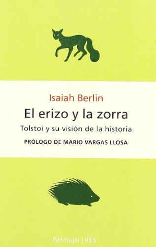 El erizo y la zorra: Tolstoi y: Isaiah Berlin