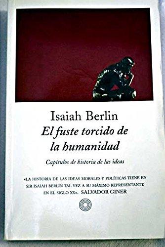 9788483074671: El Fuste Torcido de La Humanidad (Spanish Edition)