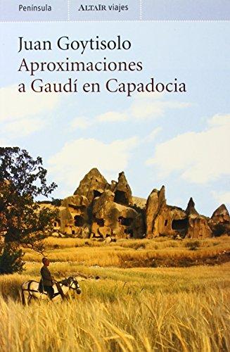 9788483074923: Aproximaciones a Gaudí en Capadocia (VIAJES)