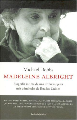 Madeleine Albright (Atalaya) (Spanish Edition) (8483075067) by Michael Dobbs