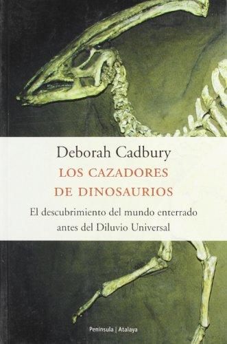 9788483075180: Los Cazadores de Dinosaurios: el Descubrimiento del Mundo Enterra do Antes del Diluvio Universal