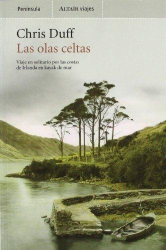 LAS OLAS CELTAS. Viaje en solitario por las costas de Irlanda en Kayak de mar. Traducción de...