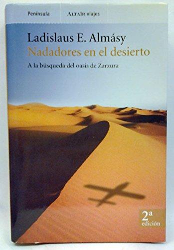 9788483075401: Nadadores en el desierto: A la búsqueda del oasis de Zarzura (VIAJES)