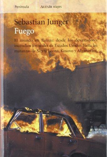 9788483075531: Fuego: El mundo en llamas: Desde los devastadores incendios forestale