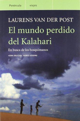 9788483075661: El mundo perdido del Kalahari.: En busca de los bosquimanos (Altair Viajes)