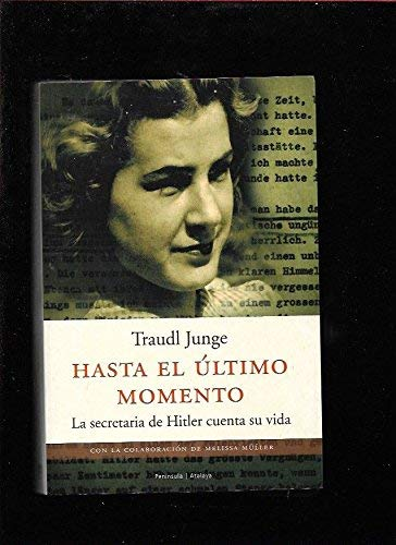 9788483075777: Hasta el último momento.: La secretaria de Hitler cuenta su vida (Atalaya)