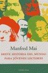 Breve Historia Del Mundo Para Jovenes Lectores: Mai, Manfred