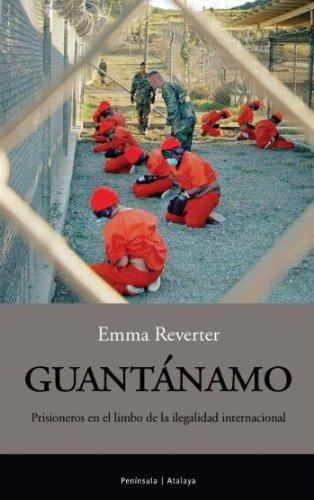9788483076217: Guantanamo: Prisioneros en el Limbo de la Ilegalidad Internacional
