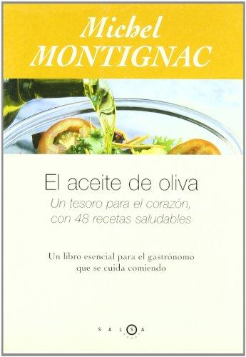 9788483076408: El aceite de oliva. Un tesoro parael corazón, con 48 recetas saludabl (SALSA)