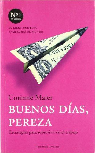 9788483076453: Buenos Dias, Pereza / Bonjour Laziness: Jumping Off The Corporate Ladder (Atalaya) (Spanish Edition)