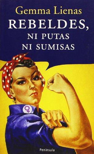9788483076637: Rebeldes, ni putas ni sumisas (ATALAYA PEQUEÑO)
