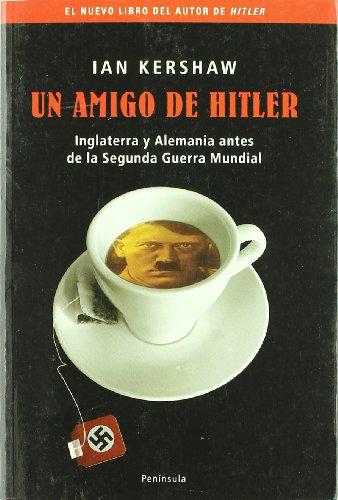9788483077238: Un amigo de Hitler