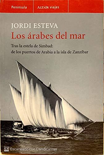 9788483077382: Los árabes del mar (Altair Viajes)