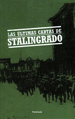 LAS ULTIMAS CARTAS DE STALINGRADO. UN RELATO: BEEVOR, Antony.
