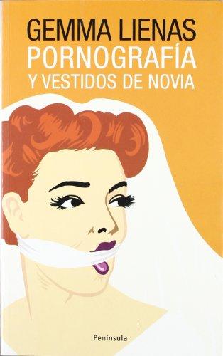 9788483077696: Pornografia Y Vestidos De Novia