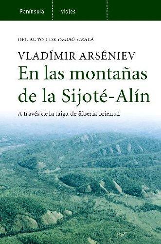 9788483077900: En las montañas de la Sijoté-Alín.: A través de la taiga de Siberia oriental (Altair Viajes)