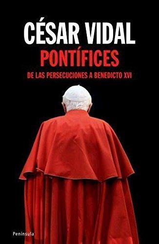 9788483078099: Pontífices: De las persecuciones a Benedicto XVI (Atalaya)